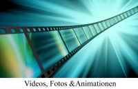 Videos, Fotos & Animationen